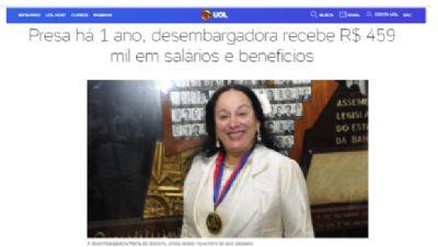 Desembargadora presa da Bahia já recebeu mais de R$ 459 mil